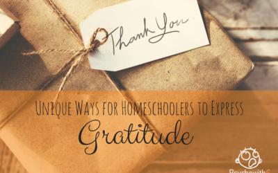 Gratitude: Unique Ways for Homeschoolers to Express It