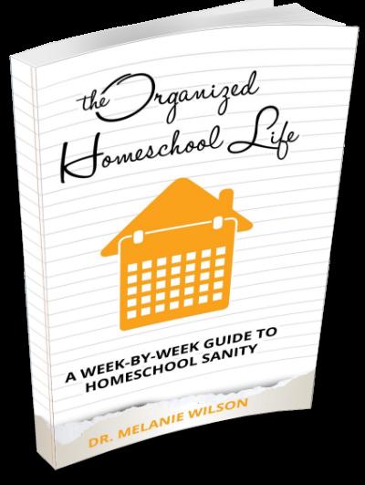 The Organized Homeschool Life: A Week-by-Week Guide to Homeschool Sanity
