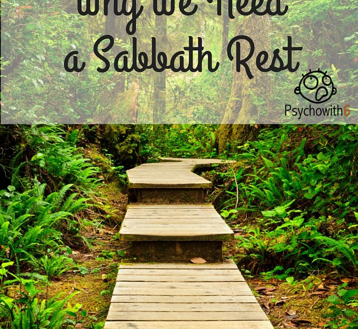 Why We Need a Sabbath Rest