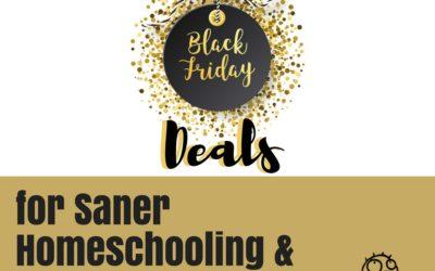 Black Friday Deals for Saner Homeschooling and Living
