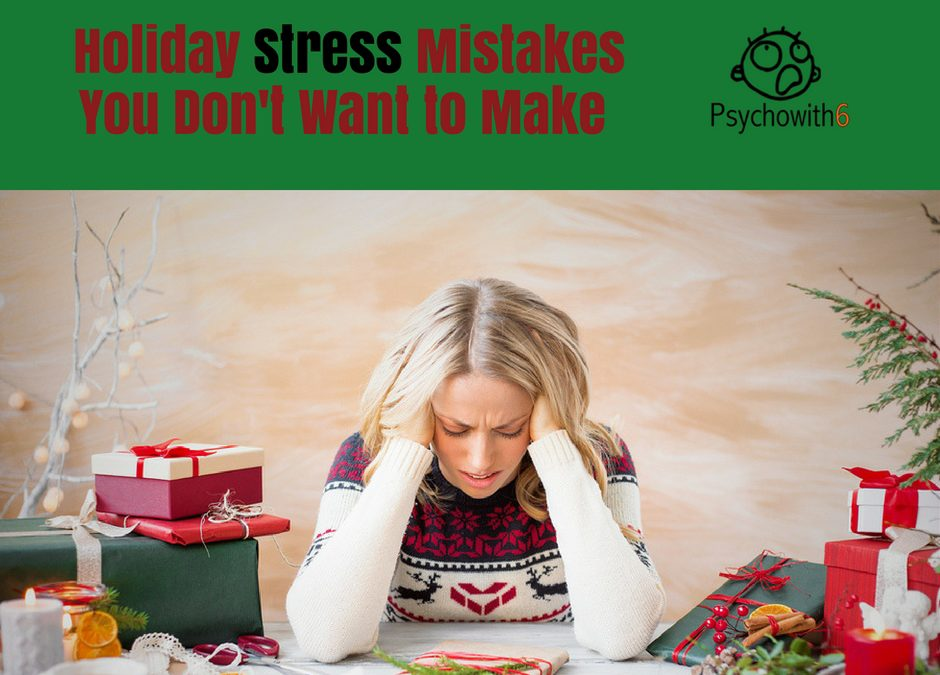 6 Christmas Stress Mistakes You Must Avoid Making