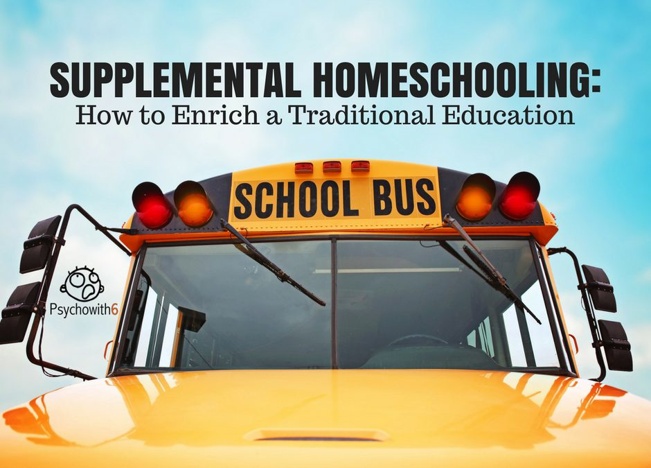 Supplemental Homeschooling: How to Enrich a Traditional Education