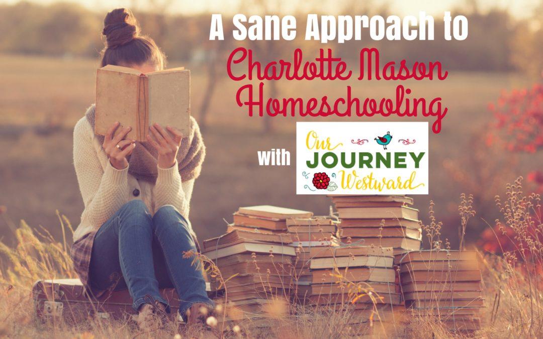 A Sane Approach to Charlotte Mason Homeschooling